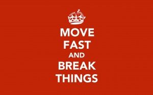 move_fast_and_break_things_by_kefirbertulli-d4r45k7[1]